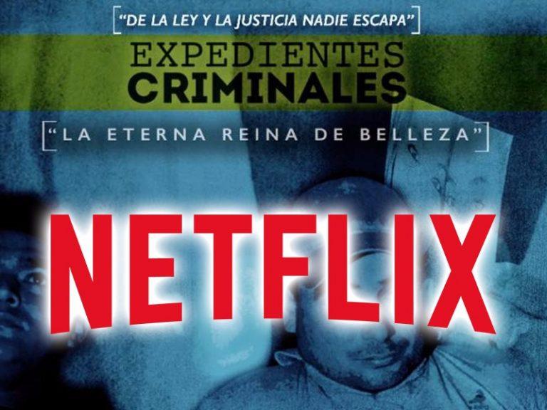 """Netflix transmite la serie hondureña: """"Expedientes criminales"""", ubicada entre las más vistas"""